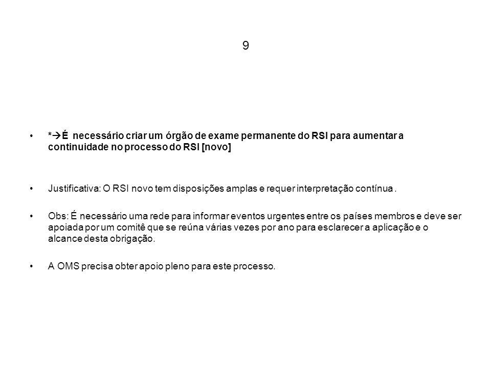 9 *É necessário criar um órgão de exame permanente do RSI para aumentar a continuidade no processo do RSI [novo]